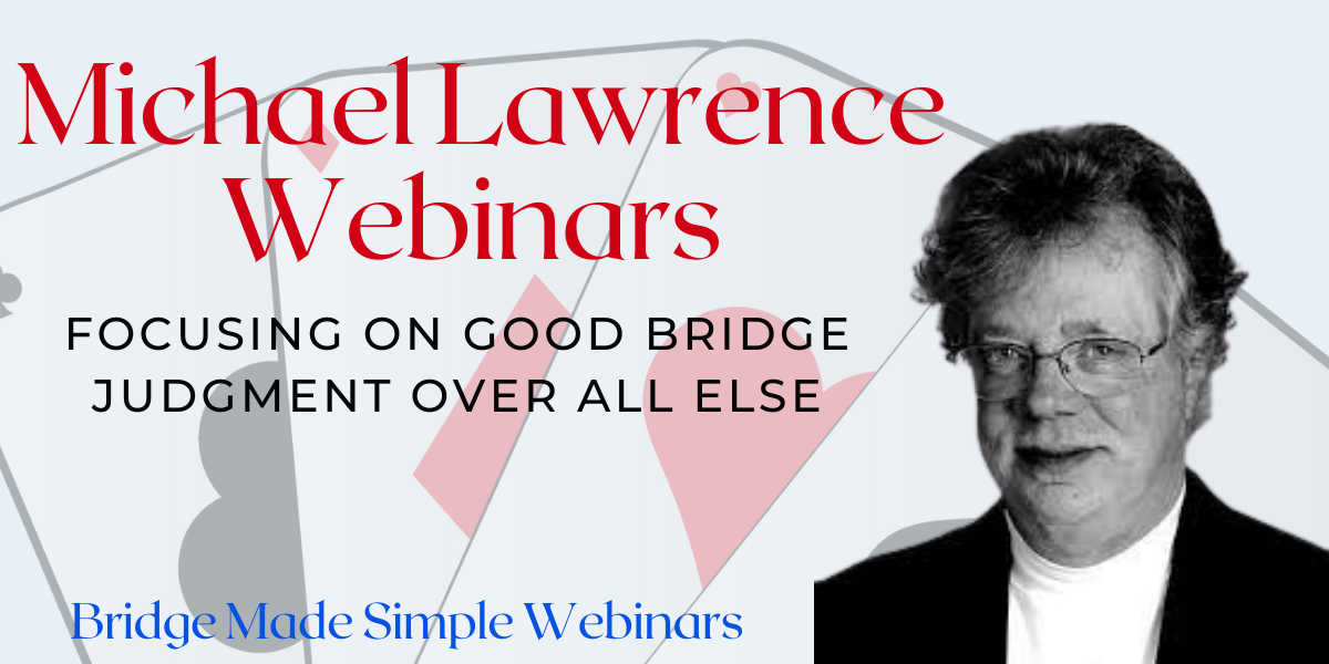 Mike Lawrence Webinars Bridge Made Simple